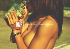 P Reign feat. Drake & Future – DnF (Explicit)